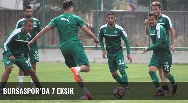 Bursaspor'da 7 eksik