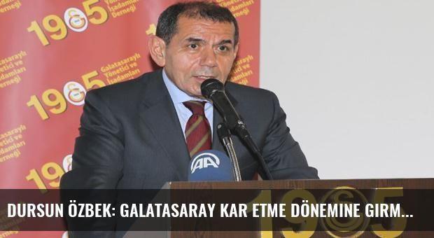 Dursun Özbek: Galatasaray kar etme dönemine girmiştir