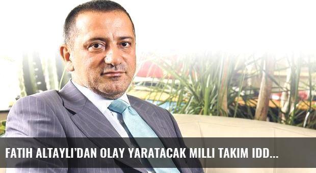Fatih Altaylı'dan olay yaratacak Milli Takım iddiası