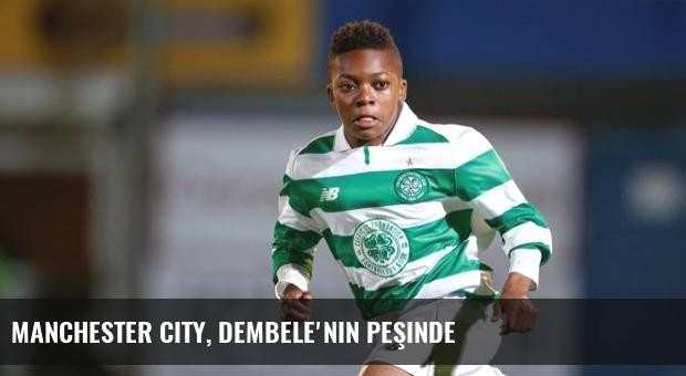 Manchester City, Dembele'nin peşinde