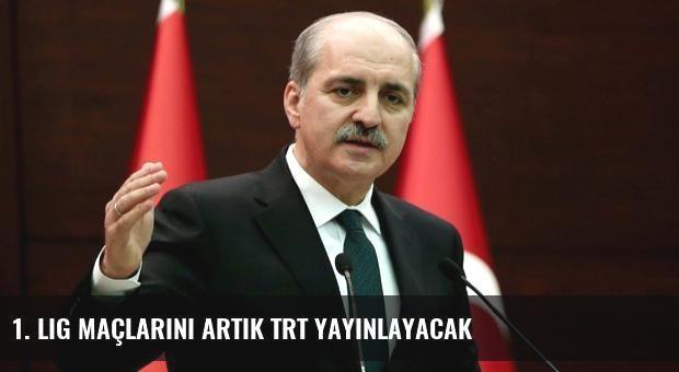 1. Lig Maçlarını Artık TRT Yayınlayacak