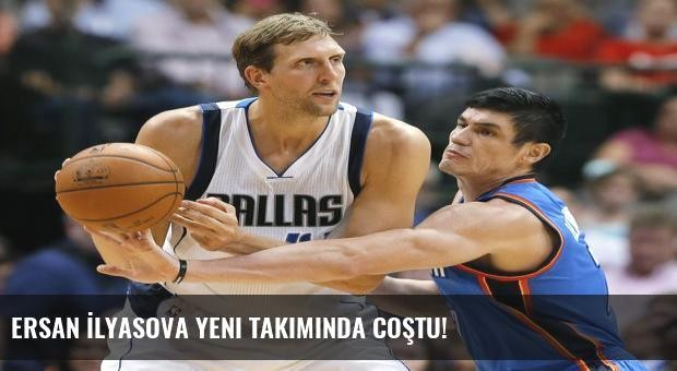 Ersan İlyasova yeni takımında coştu!