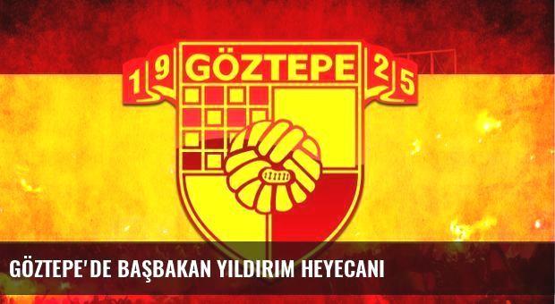 Göztepe'de Başbakan Yıldırım heyecanı