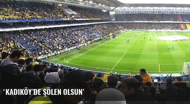 'Kadıköy'de şölen olsun'