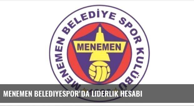 Menemen Belediyespor'da liderlik hesabı