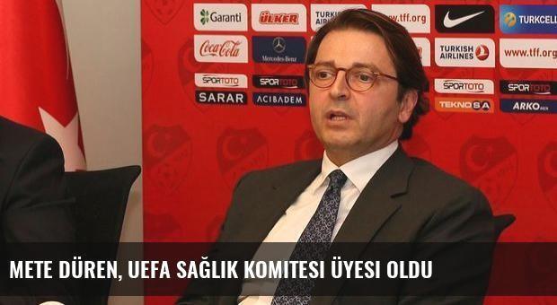 Mete Düren, UEFA Sağlık Komitesi üyesi oldu
