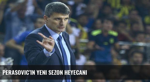 Perasovic'in yeni sezon heyecanı