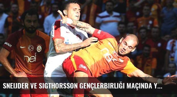 Sneijder ve Sigthorsson Gençlerbirliği Maçında Yok