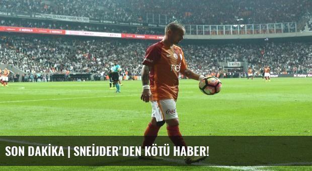 SON DAKİKA | SNEİJDER'DEN KÖTÜ HABER!