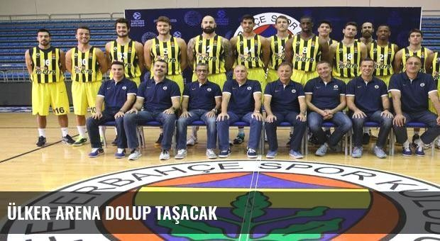 Ülker Arena dolup taşacak