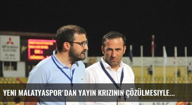 Yeni Malatyaspor'dan Yayın Krizinin Çözülmesiyle İlgili Açıklama