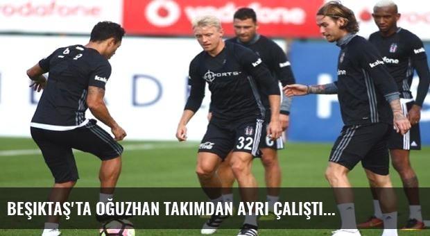 Beşiktaş'ta Oğuzhan takımdan ayrı çalıştı