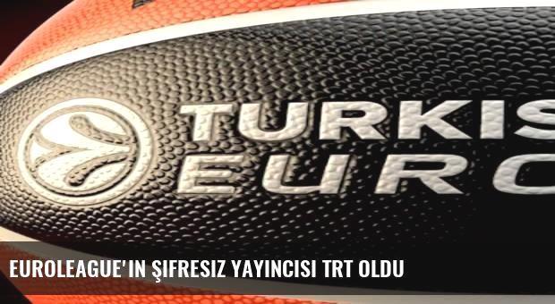 Euroleague'in şifresiz yayıncısı TRT oldu