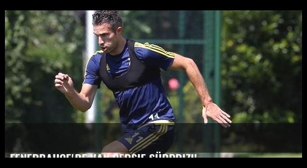 Fenerbahçe'de Van Persie sürprizi!