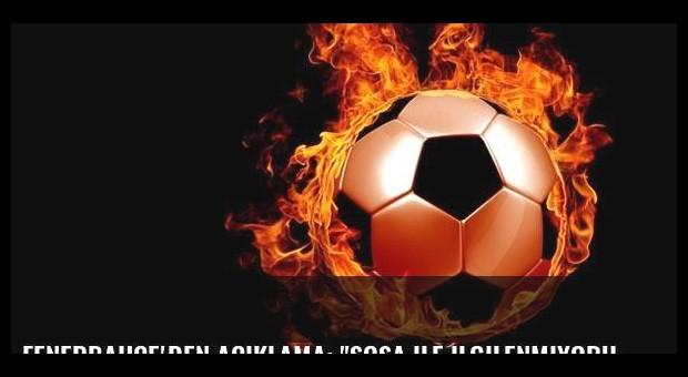 Fenerbahçe'den açıklama: 'Sosa ile ilgilenmiyoruz'