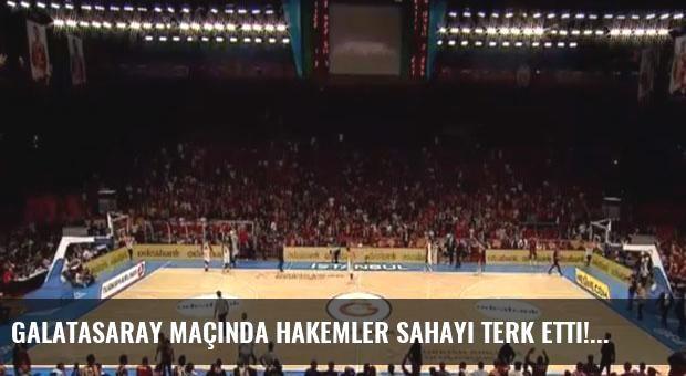 Galatasaray maçında hakemler sahayı terk etti!