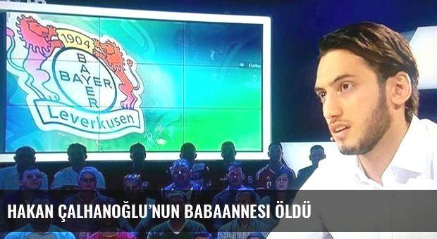 Hakan Çalhanoğlu'nun babaannesi öldü