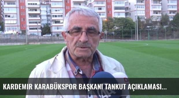 Kardemir Karabükspor Başkanı Tankut Açıklaması