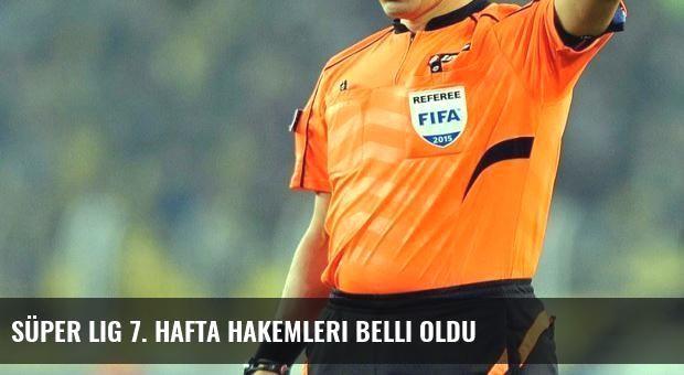 Süper Lig 7. hafta hakemleri belli oldu