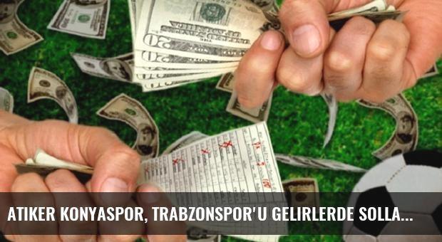 Atiker Konyaspor, Trabzonspor'u Gelirlerde Solladı