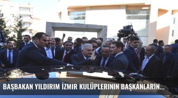 Başbakan Yıldırım İzmir kulüplerinin başkanlarını dinledi