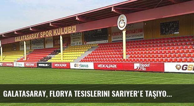 Galatasaray, Florya Tesislerini Sarıyer'e Taşıyor