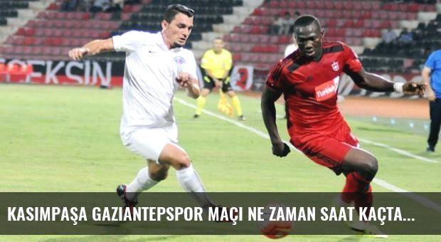 Kasımpaşa Gaziantepspor maçı ne zaman saat kaçta hangi kanalda