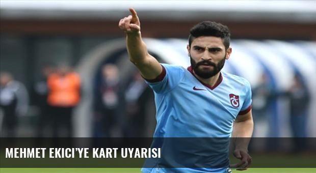 Mehmet Ekici'ye kart uyarısı