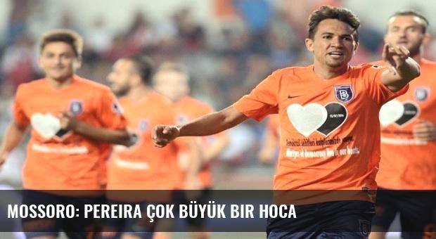 Mossoro: Pereira çok büyük bir hoca