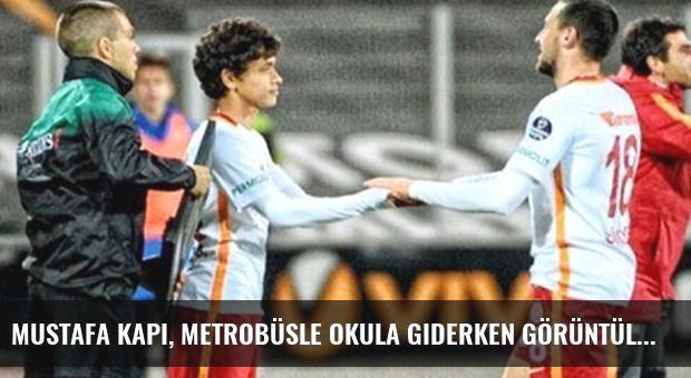 Mustafa Kapı, Metrobüsle Okula Giderken Görüntülendi