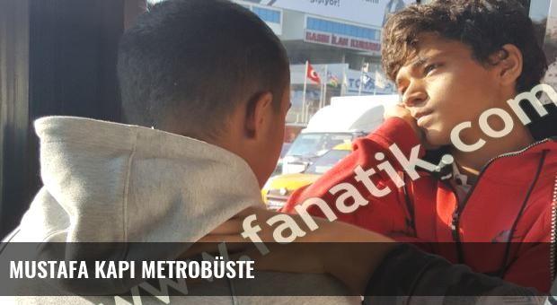 Mustafa Kapı metrobüste