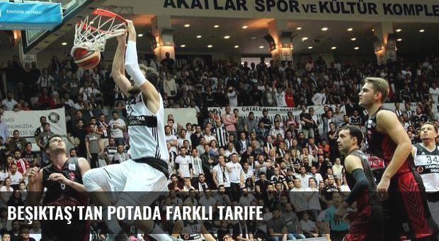 Beşiktaş'tan potada farklı tarife