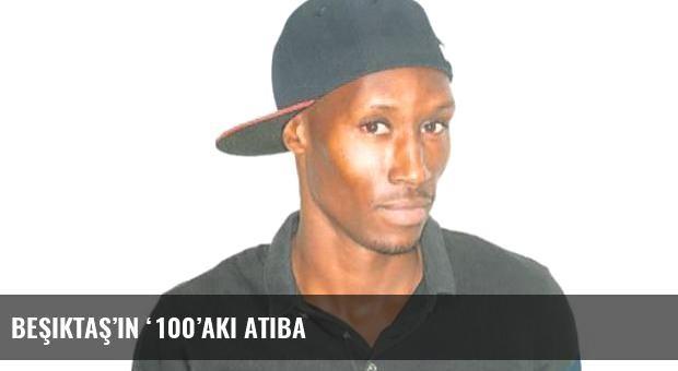 Beşiktaş'ın '100'akı Atiba