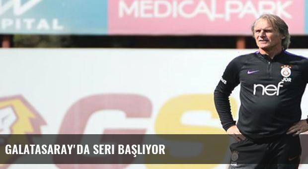 Galatasaray'da seri başlıyor