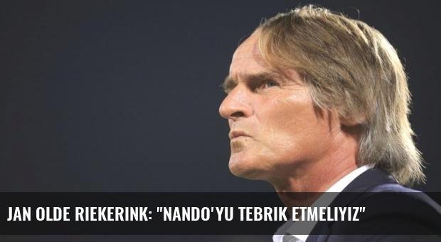 Jan Olde Riekerink: 'Nando'yu tebrik etmeliyiz'