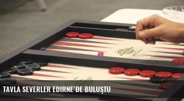 Tavla Severler Edirne'de Buluştu