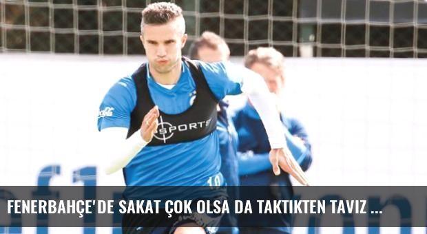 Fenerbahçe'de Sakat Çok Olsa da Taktikten Taviz Yok...