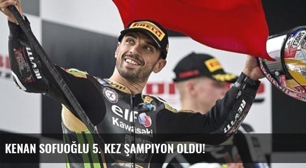 Kenan Sofuoğlu 5. Kez Şampiyon Oldu!