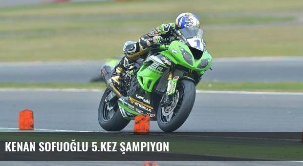 Kenan Sofuoğlu 5.kez şampiyon