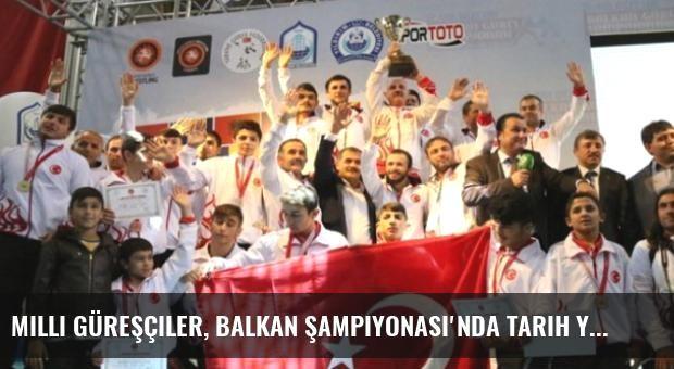 Milli Güreşçiler, Balkan Şampiyonası'nda Tarih Yazdı