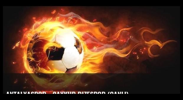 Antalyaspor - Çaykur Rizespor (Canlı)