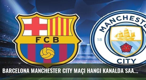 Barcelona Manchester City maçı hangi kanalda saat kaçta şifreli mi?