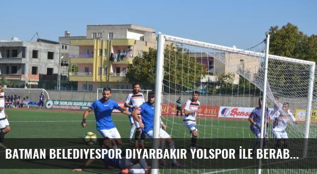 Batman Belediyespor Diyarbakır Yolspor İle Berabere Kaldı