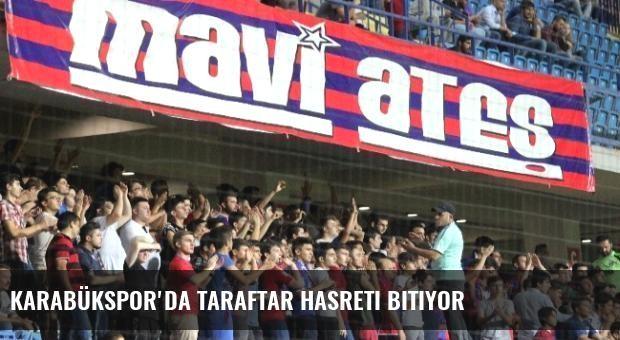 Karabükspor'da Taraftar Hasreti Bitiyor