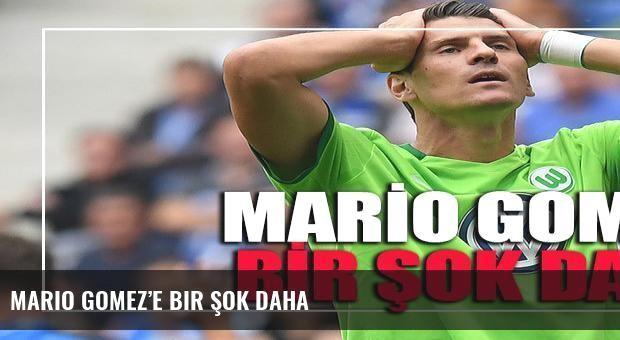 Mario Gomez'e bir şok daha