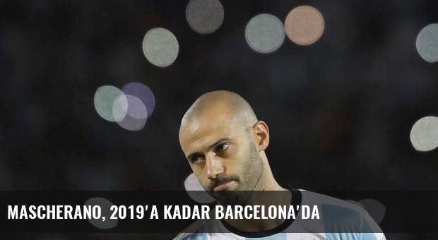 Mascherano, 2019'a kadar Barcelona'da