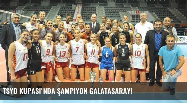 TSYD Kupası'nda Şampiyon Galatasaray!