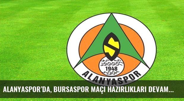 Alanyaspor'da, Bursaspor maçı hazırlıkları devam ediyor