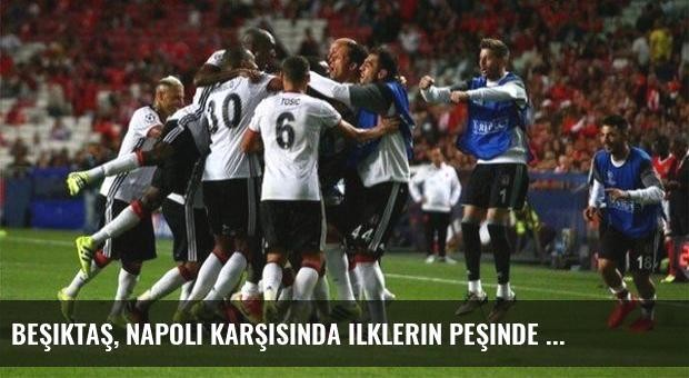 Beşiktaş, Napoli karşısında ilklerin peşinde