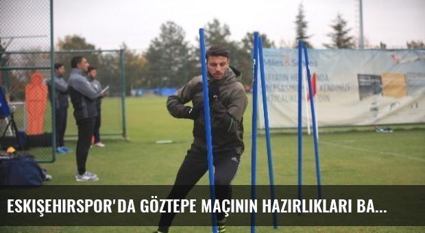 Eskişehirspor'da Göztepe Maçının Hazırlıkları Başladı